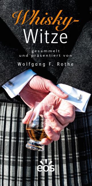 Whisky-Witze, gesammelt und präsentiert von Wolfgang F. Rothe