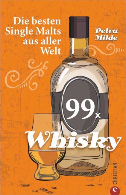 Petra Milde, 99 x Whisky - Die besten Single Malts aus aller Welt