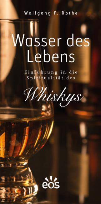 Wasser des Lebens, Einführung in die Spiritualität des Whiskys